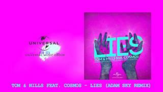 Tom & Hills ft. Cosmos - Lies (Adam Sky Remix)