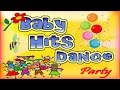 Baby Hits Dance Party - 2 Hours of Children Music