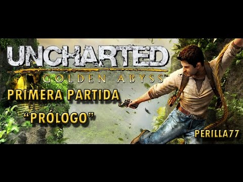 UNCHARTED EL ABISMO DE ORO - PS VITA. PROLOGO