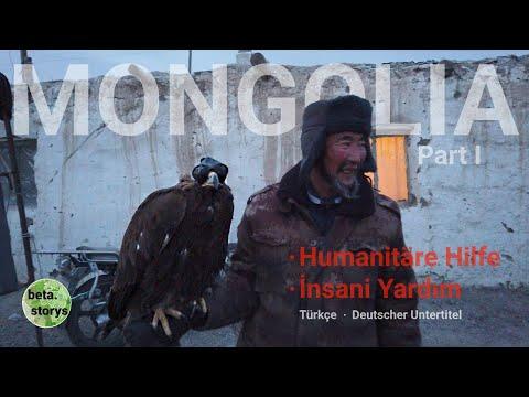MONGOLIA [Story Part I - Deutsch / Türkçe] •Humanitäre Hilfe•İnsani Yardım•