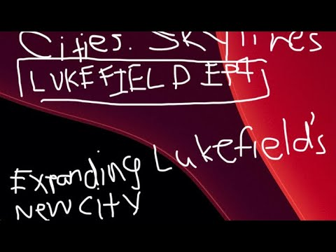 Expanding Lukefield's New City - Let's Play Cities: Skylines Lukefield EP4 |