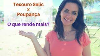 Tesouro Selic x Poupança - O que rende mais? re upload