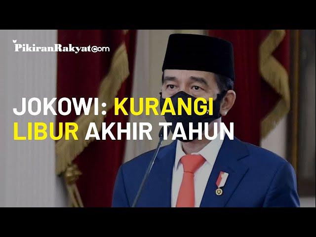 Jokowi Akhirnya Minta Libur Panjang Cuti Bersama Akhir Tahun Dikurangi