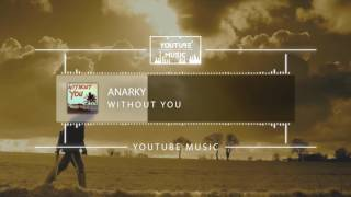 Anarky - Without You [No Copyright Music]