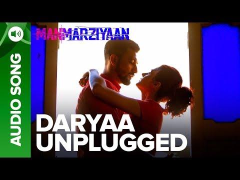 Daryaa Unplugged Song | Manmarziyaan | Amit Trivedi | Shellee | Abhishek, Taapsee, Vicky