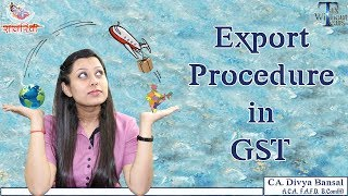 Gst Series  In English    Export Procedure In Gst   Ca Divya Bansal   Tax Without Tears
