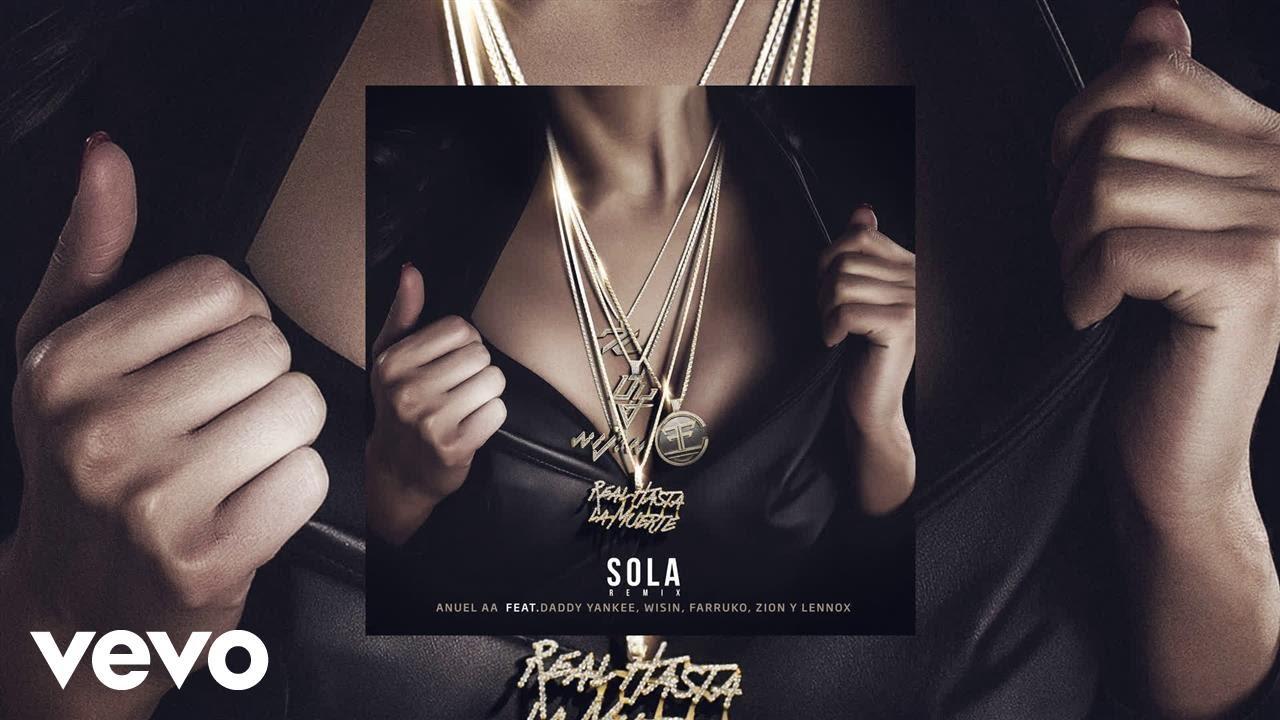 Anuel - Sola (Remix) (AUDIO) ft. Farruko, Daddy Yankee, Wisin, Zion y Lennox