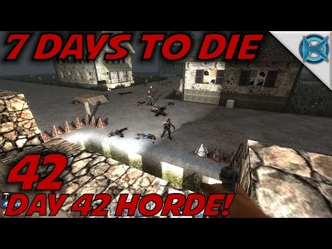 "7 Days to Die -Ep. 42- ""Day 42 Horde!"" -Let's Play 7 Days to Die Gameplay- Alpha 14 (S14.5)"