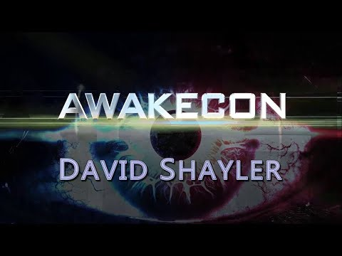 AwakeCon 2017 - David Shayler The Truth Shall Set You Free