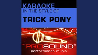 Pour Me (Karaoke With Background Vocals) (In the style of Trick Pony)