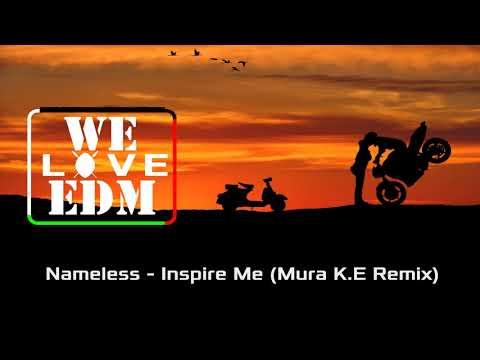Nameless - Inspire Me [Mura K.E Moombahton Remix]