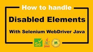 How to Handle Disabled Elements - Selenium WebDriver Tutorial