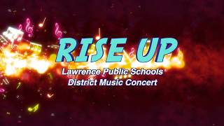 Rise Up - LPS District Music Concert 2018