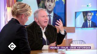 France-Italie : crise historique - C à Vous - 11/02/2019