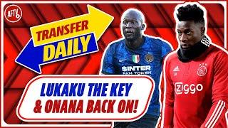 Lukaku The Key To Martinez Deal, Onana Back On Plus Marco Asensio Linked!   AFTV Transfer Daily