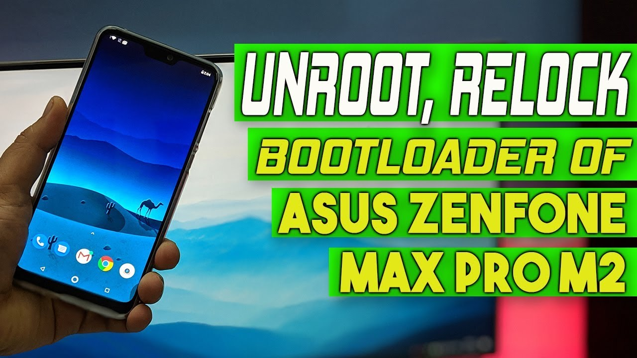 UNROOT, RELOCK BOOTLOADER on Asus Zenfone Max Pro M2   HINDI