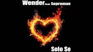 Wender feat Sopreman - Solo se (DLux & SopreMan Remix)