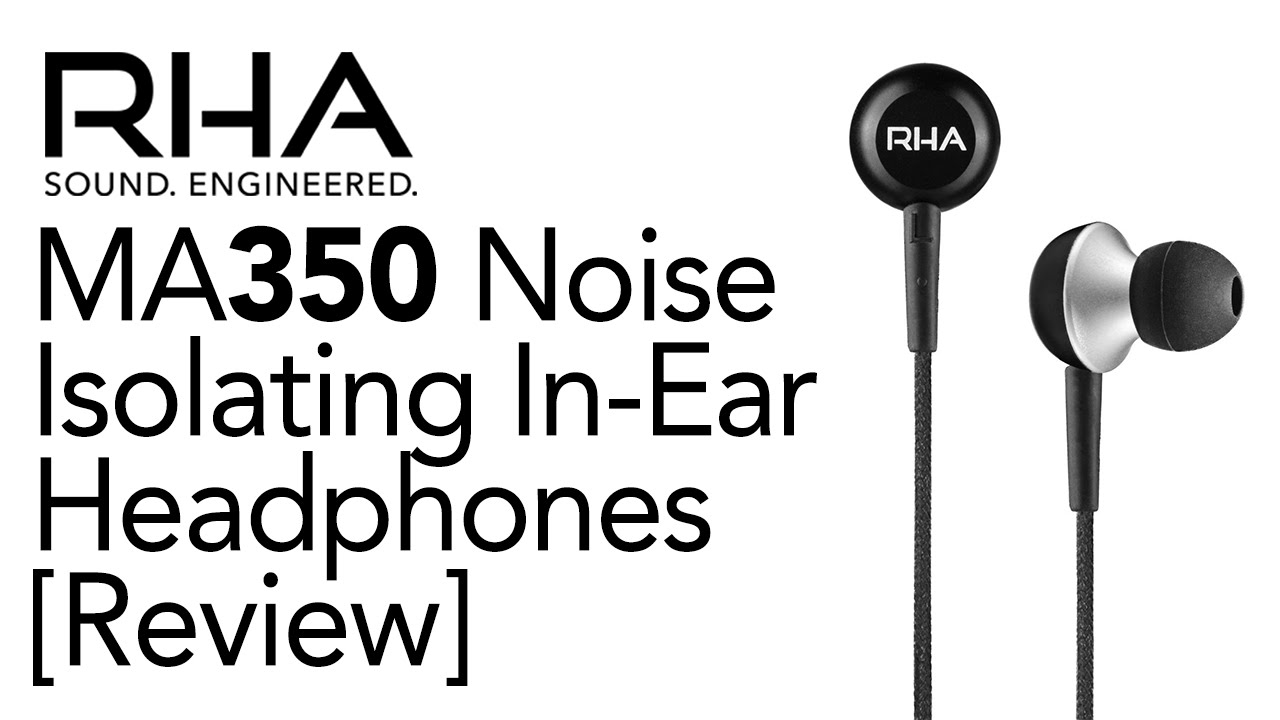 Rha Ma350 Noise Isolating In Ear Headphones Review Youtube Ma390 Ma 390 Universal Headphone With Mic