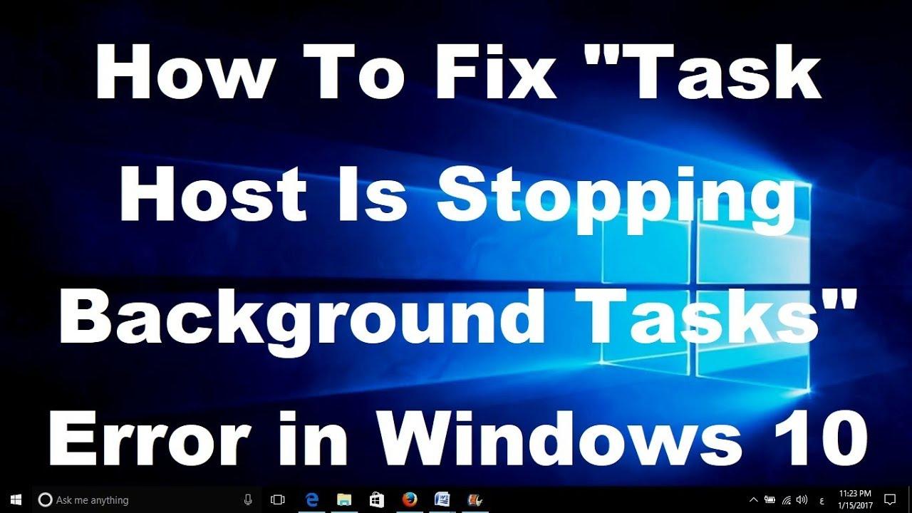 Fix Task Host Is Stopping Background Tasks Error in Windows 10 - YouTube