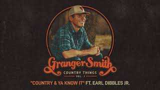 Granger Smith feat. Earl Dibbles Jr - Country and Ya Know It (Official Audio) YouTube Videos