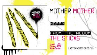 Mother Mother - Happy