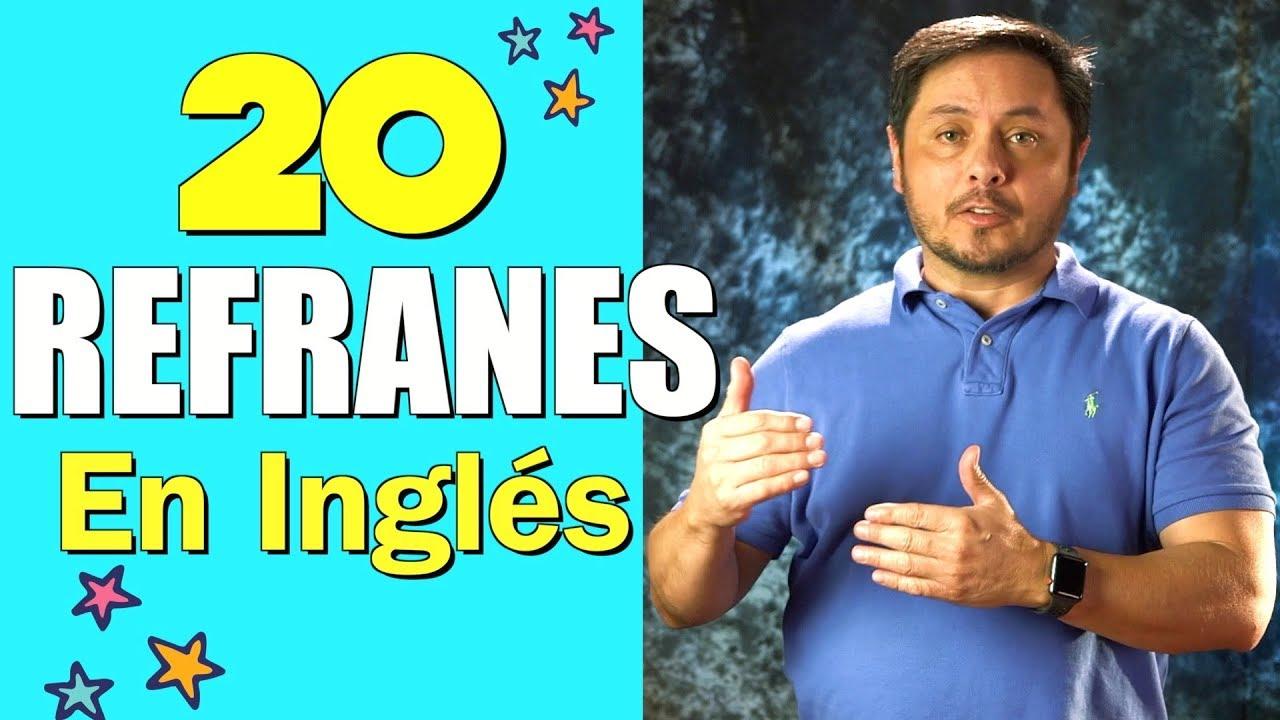 Refranes/dichos en inglés muy famosos - Sayings in English