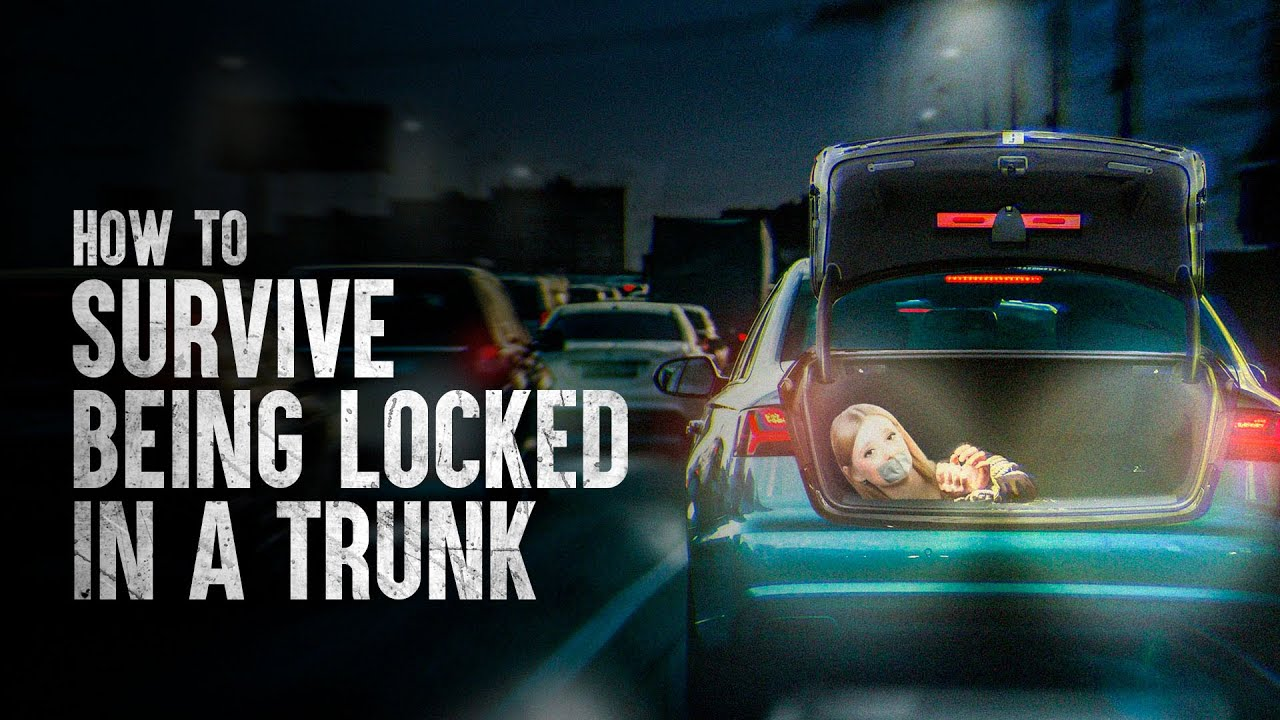 How to Survive Being Locked in a Trunk