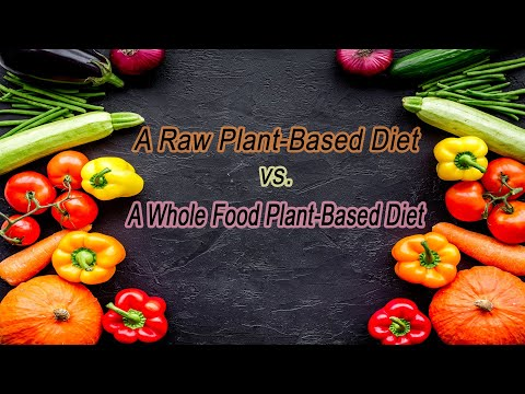 Why Do You Recommend A Raw Plant-Based Diet Versus A Cooked Whole Food Plant-Based Diet? How Do We thumbnail