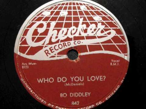 Who Do You Love - Bo Diddley