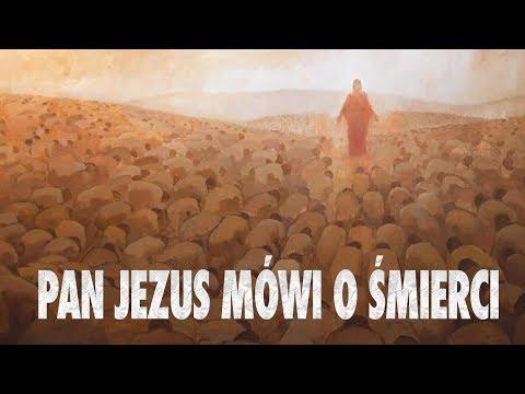Pan Jezus mówi o śmierci.