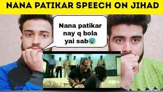 Nana Patekar Speech on Jihad on 26/11 By | Pakistani Bros Reactions |