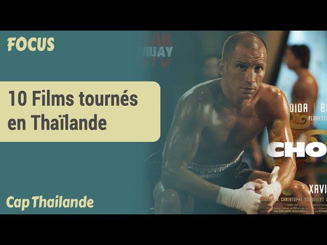 FOCUS |   Dix films tournés en Thaïlande
