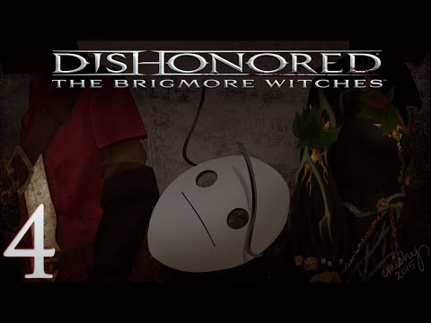 Cry Plays: Dishonored: The Brigmore Witches [P4]