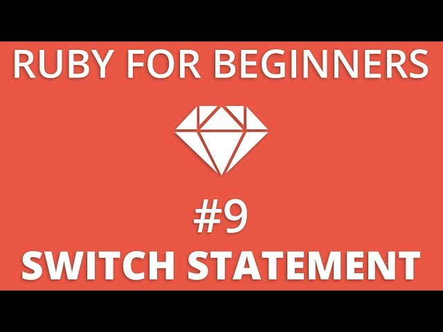 Ruby For Beginners #9 - Switch Statement
