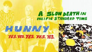 HUNNY - A Slow Death In Pacific Standard Time (Full Album Stream)