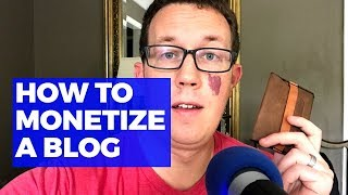 How to MONETIZE a blog - A MEGA guide