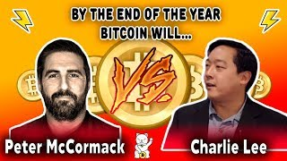 Charlie Lee vs. Peter McCormack - By the end of the year, Bitcoin will...