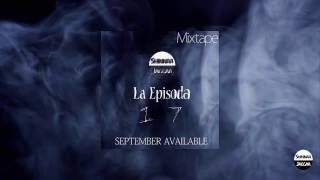 Snip Previews/Mixtape [La Episoda 17 MIXTAPE - 27 September]