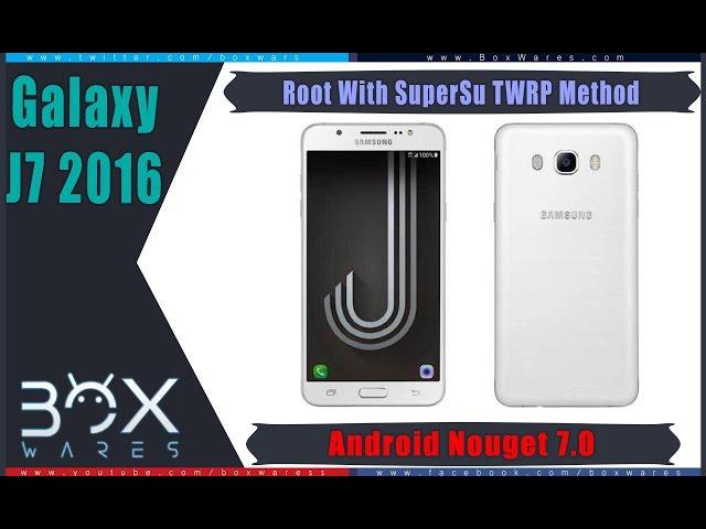 طريقة عمل روت لجهاز J7 2016 SM-J710F/N على نظام 7 0 – BoxWares