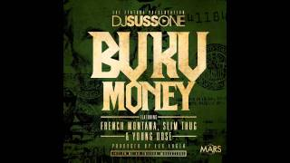 Download DJ Suss-One ft. French Montana, Slim Thug & Young Dose - Buku Money MP3 song and Music Video