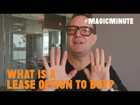 What is a Lease Option to Buy?| Magic Minute | Real Estate Tips