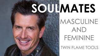 TWIN FLAMES AND SOULMATES : MASCULINE AND FEMININE BALANCE