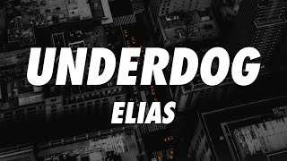 Elias - UNDERDOG (Lyrics)