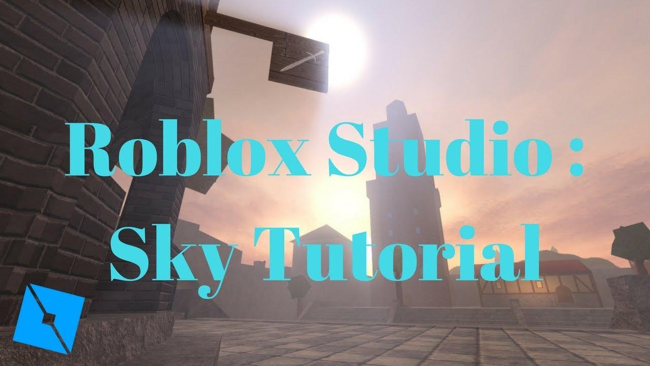 Roblox Studio Sky Tutorial All Youtube