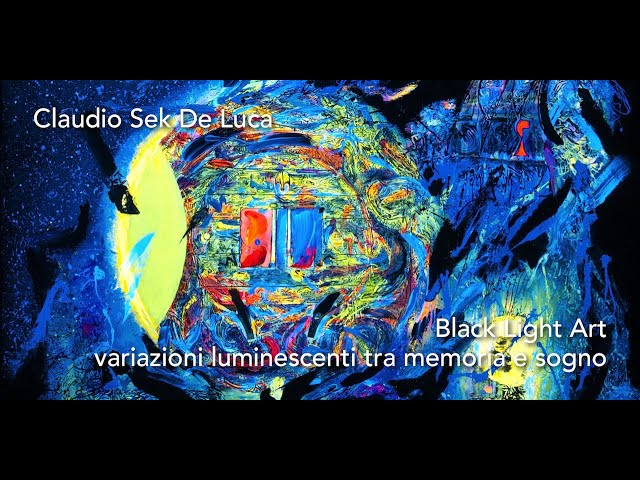 Luce e Colore tra Arte e Design | Claudio Sek De Luca - Black Light Art, variazioni luminescenti