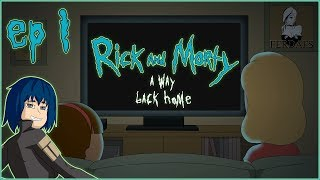 Gambar cover Rick and Morty: A Way Back Home   Ep.1 - Lacking Confidence