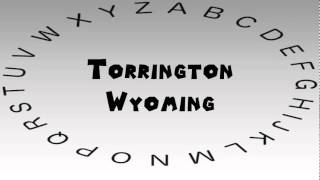 How to Say or Pronounce USA Cities — Torrington, Wyoming