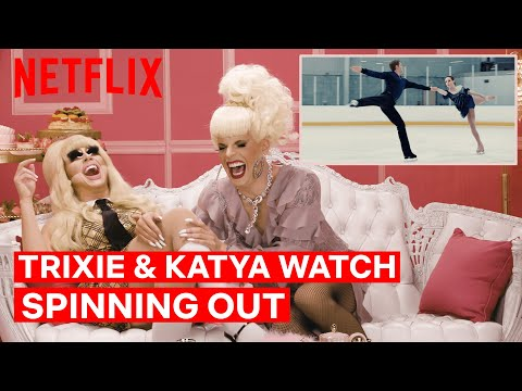 Drag Queens Trixie Mattel & Katya React to Spinning Out | I Like to Watch | Netflix