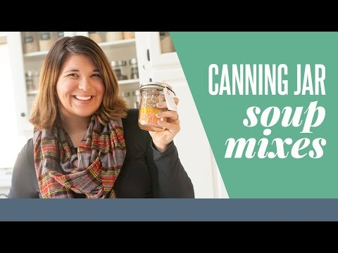 6 Canning Jar Soup Mixes (Perfect For Holiday Gifts!)