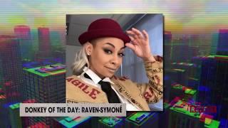 Raven-Symoné   Donkey Of The Day